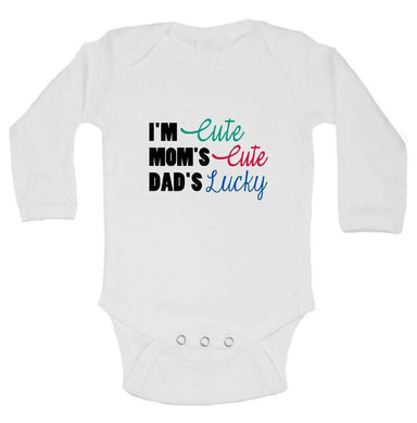 I'm Cute Mom's Cute Dad's Lucky FUNNY KIDS ONESIE Long Sleeve 0-3 Months Womens Tank Tops