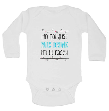 I'm Not Just Milk Drunk I'm Tit Faced FUNNY KIDS ONESIE Long Sleeve 0-3 Months Womens Tank Tops