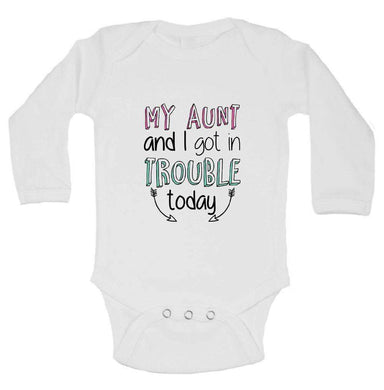 My Aunt And I Got In Trouble Today FUNNY KIDS ONESIE Long Sleeve 0-3 Months Womens Tank Tops