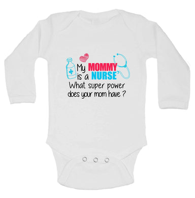 My MOMMY Is A NURSE What Super Power Does Your Mom Have? Funny Kids Onesie Long Sleeve 0-3 Months Womens Tank Tops