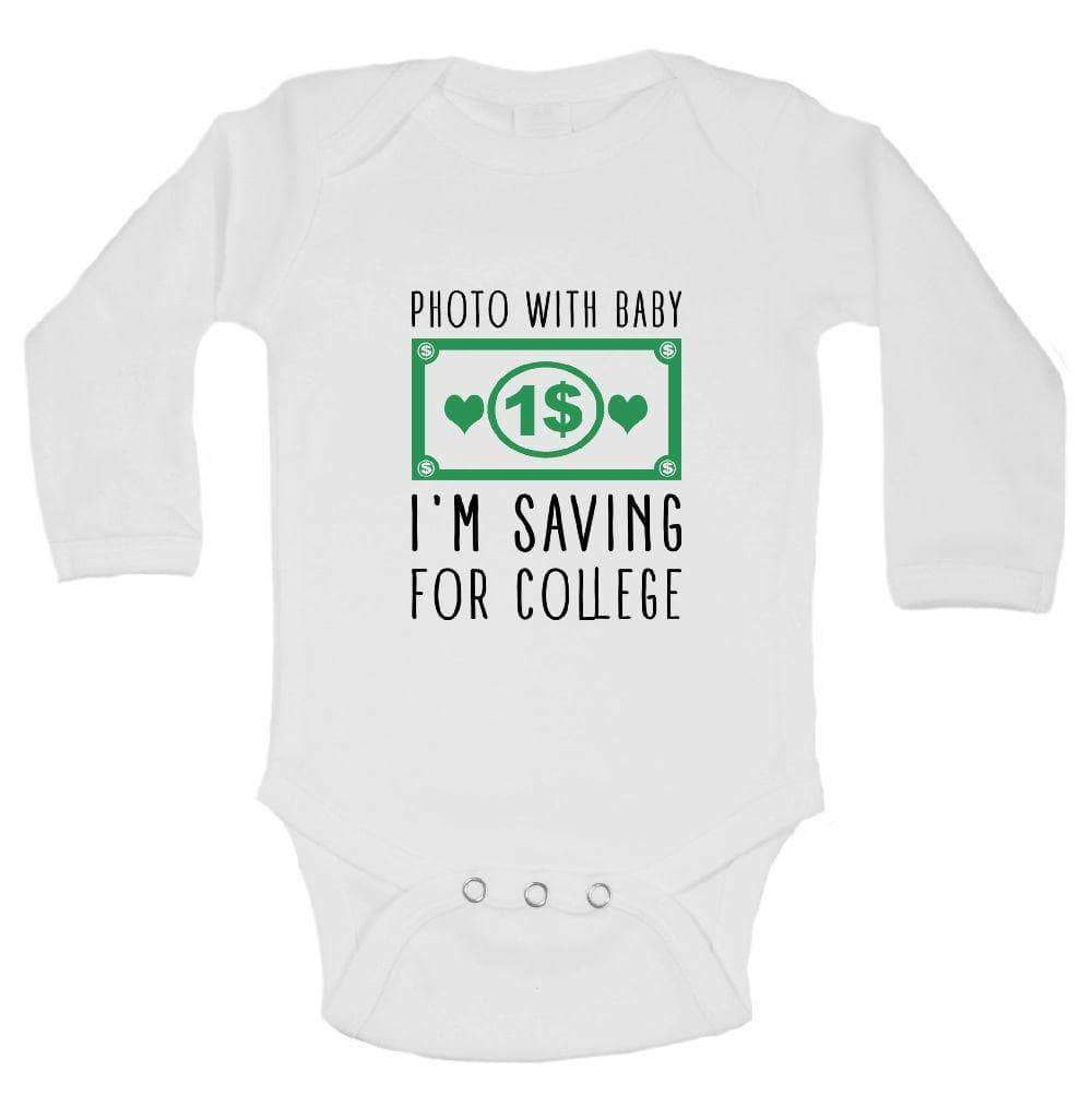 Photo With Baby 1$ I'm Saving For College FUNNY KIDS ONESIE Long Sleeve 0-3 Months Womens Tank Tops
