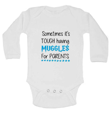Sometimes It's Tough Having Muggles For Parents FUNNY KIDS ONESIE Long Sleeve 0-3 Months Womens Tank Tops