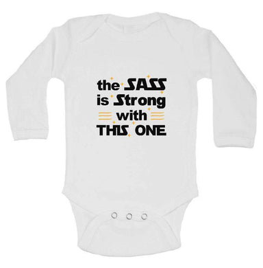 The Sass Is Strong With This One FUNNY KIDS ONESIE Long Sleeve 0-3 Months Womens Tank Tops
