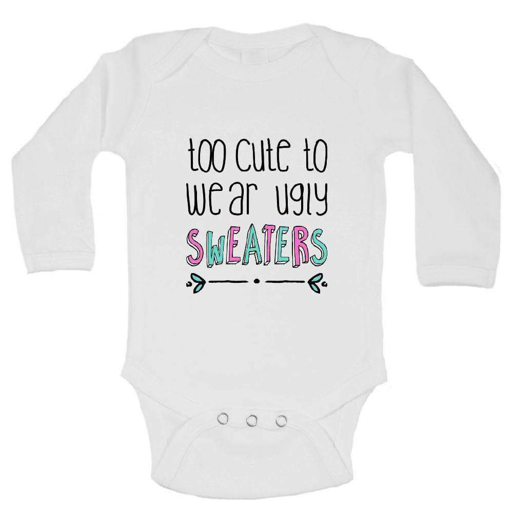 Too Cute To Wear Ugly Sweaters FUNNY KIDS ONESIE Long Sleeve 0-3 Months Womens Tank Tops