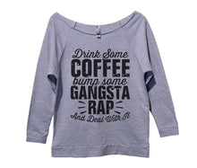Drink Some Coffee Bump Some Gangsta Rap And Deal With It Womens 3/4 Long Sleeve Vintage Raw Edge Shirt Medium Womens Tank Tops Grey
