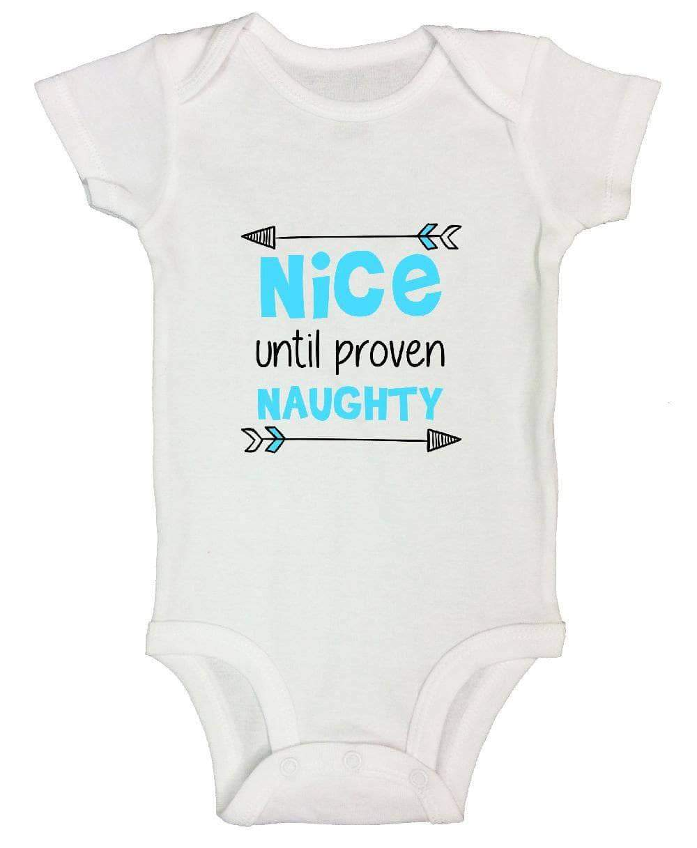 Nice Until Proven Naughty FUNNY KIDS ONESIE Short Sleeve 0-3 Months Womens Tank Tops