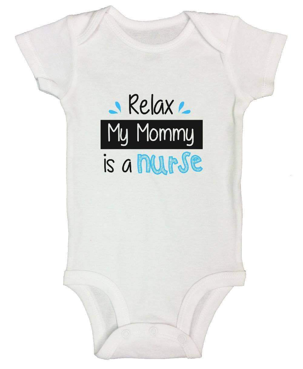 Relax My Mommy Is A Nurse FUNNY KIDS ONESIE Short Sleeve 0-3 Months Womens Tank Tops