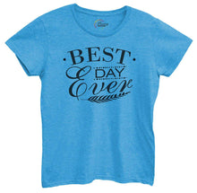 Womens Best Day Ever Tshirt Small Womens Tank Tops Blue Tshirt