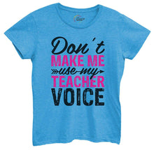 Womens Don't Make Me Use My Teacher Voice Tshirt Small Womens Tank Tops Blue Tshirt