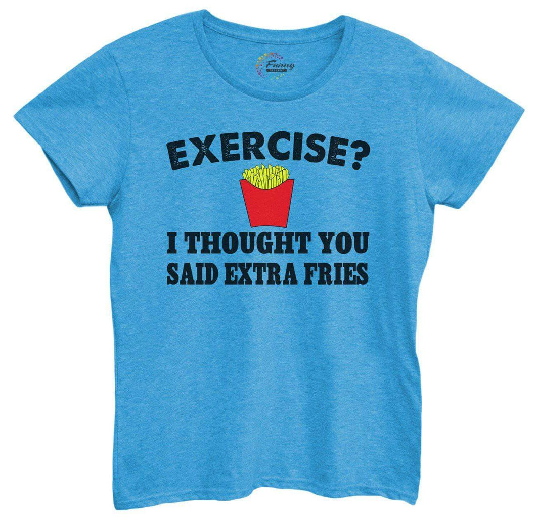 Womens Exercise? I Thought You Said Extra Fries Tshirt Small Womens Tank Tops Blue Tshirt