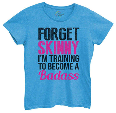 Womens Forget Skinny I'm Training To Become A Badass Tshirt Small Womens Tank Tops Blue Tshirt