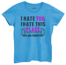 Womens I Hate You, I Hate This Place See You Tomorrow Tshirt Small Womens Tank Tops Blue Tshirt