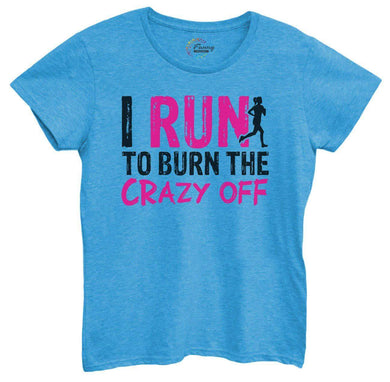 Womens I Run To Burn The Crazy Off Tshirt Small Womens Tank Tops Blue Tshirt