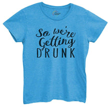 Womens So We're Getting Drunk Tshirt Small Womens Tank Tops Blue Tshirt