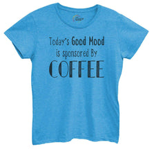 Womens Today's Good Mood Is Sponsored By Coffee Tshirt Small Womens Tank Tops Blue Tshirt