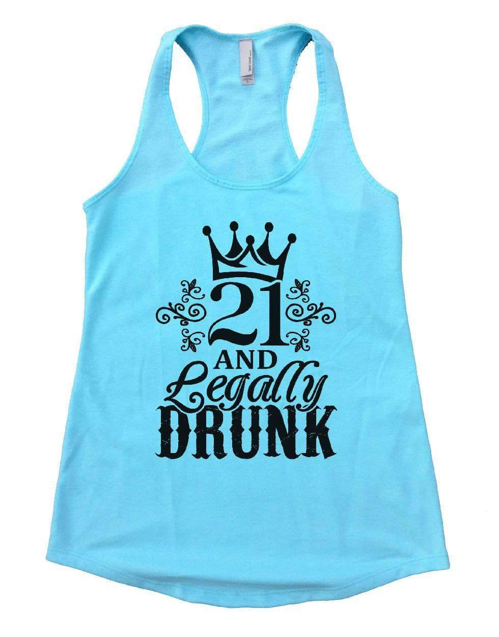 21 AND Legally DRUNK Womens Workout Tank Top Small Womens Tank Tops Cancun Blue