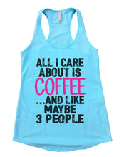 All I Care About Is Coffee And Like Maybe 3 People Womens Workout Tank Top Small Womens Tank Tops Cancun Blue
