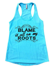 BLAME It All On My ROOTS Womens Workout Tank Top Small Womens Tank Tops Cancun Blue
