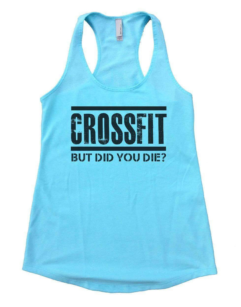 e898e9eb65ace CROSSFIT BUT DID YOU DIE  Womens Workout Tank Top – WomensTankTops