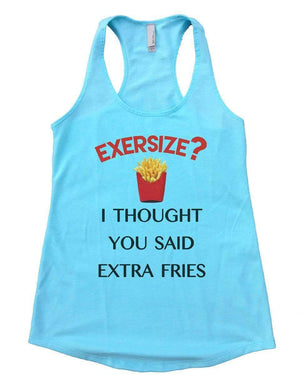 EXERSIZE? I THOUGHT YOU SAID EXTRA FRIES Womens Workout Tank Top Small Womens Tank Tops Cancun Blue