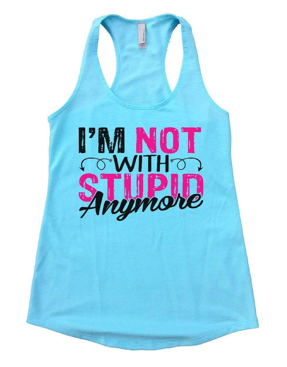 I'M NOT WITH STUPIN Anymore Womens Workout Tank Top Small Womens Tank Tops Cancun Blue
