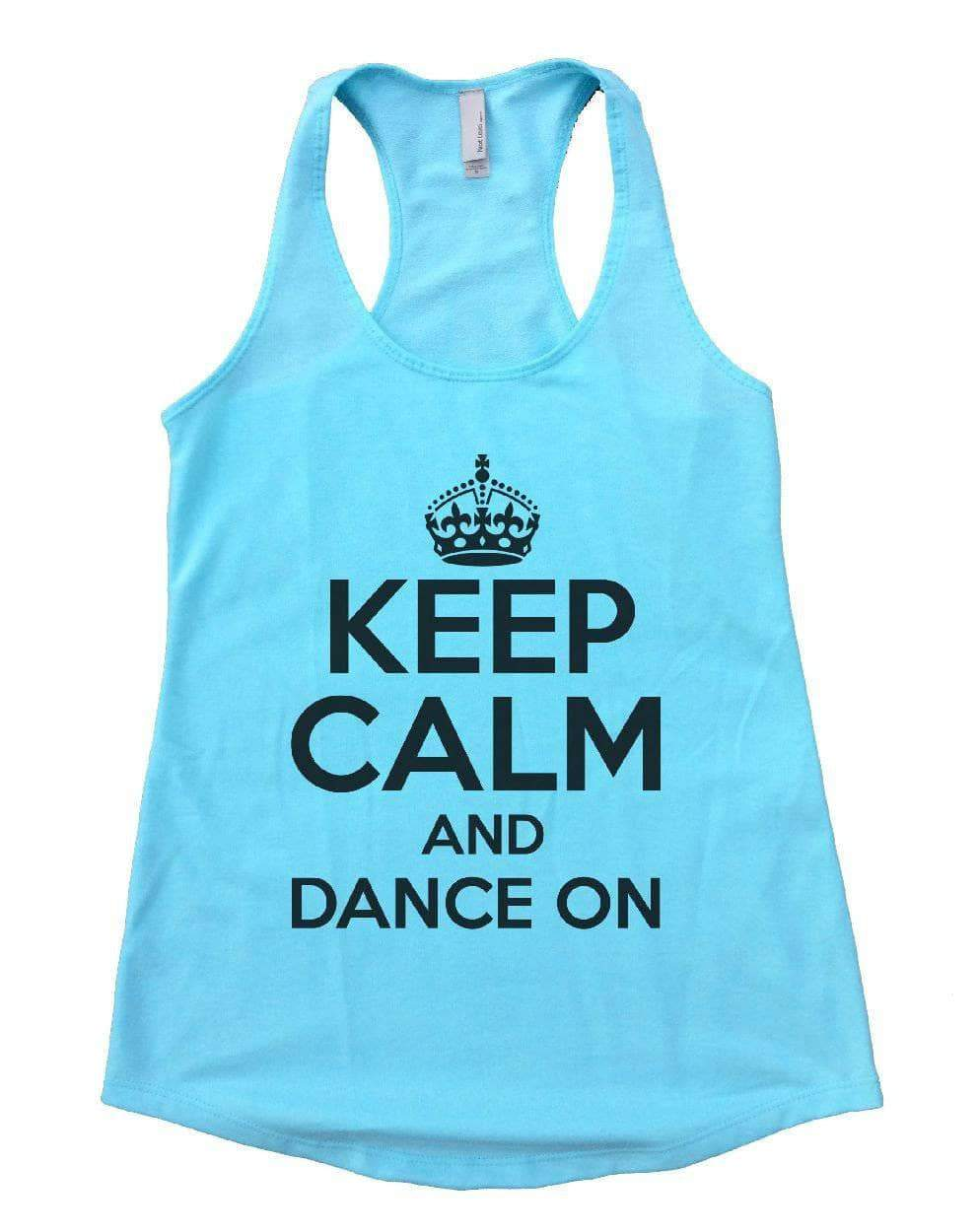KEEP CALM AND DANCE ON Womens Workout Tank Top Small Womens Tank Tops Cancun Blue