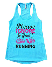 Please IGNORE The Faces I Make While Running Womens Workout Tank Top Small Womens Tank Tops Cancun Blue