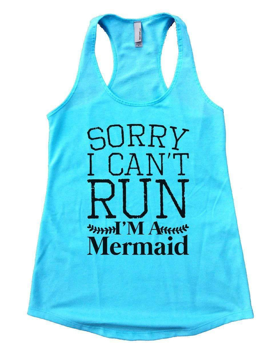 SORRY I CAN'T RUN I'M A Mermaid Womens Workout Tank Top Small Womens Tank Tops Cancun Blue