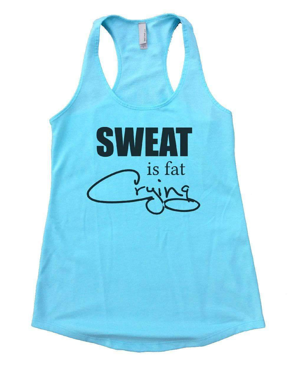 SWEAT Is Fat Crying Womens Workout Tank Top Small Womens Tank Tops Cancun Blue