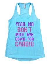 YEAH. NO DON'T PUT ME DOWN FOR CARDIO Womens Workout Tank Top Small Womens Tank Tops Cancun Blue
