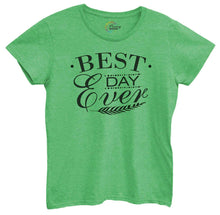 Womens Best Day Ever Tshirt Small Womens Tank Tops Green Tshirt