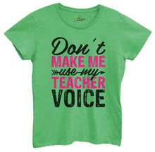 Womens Don't Make Me Use My Teacher Voice Tshirt Small Womens Tank Tops Green Tshirt