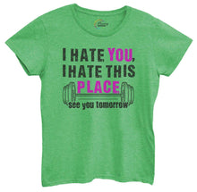 Womens I Hate You, I Hate This Place See You Tomorrow Tshirt Small Womens Tank Tops Green Tshirt