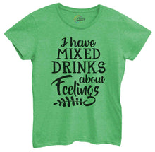 Womens I Have Mixed Drinks About Feelings Tshirt Small Womens Tank Tops Green Tshirt
