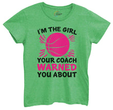 Womens I'm The Girl Your Coach Warned You About Tshirt Small Womens Tank Tops Green Tshirt