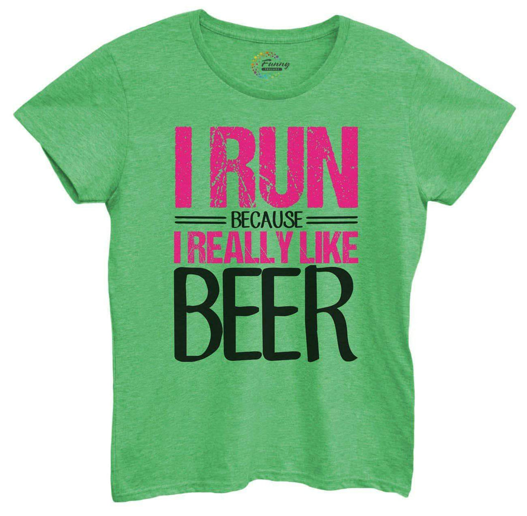 Womens I Run Because I Really Like Beer Tshirt Small Womens Tank Tops Green Tshirt