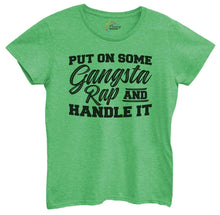 Womens Put On Some Gangsta Rap & Handle It Tshirt Small Womens Tank Tops Green Tshirt