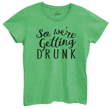 Womens So We're Getting Drunk Tshirt Small Womens Tank Tops Green Tshirt