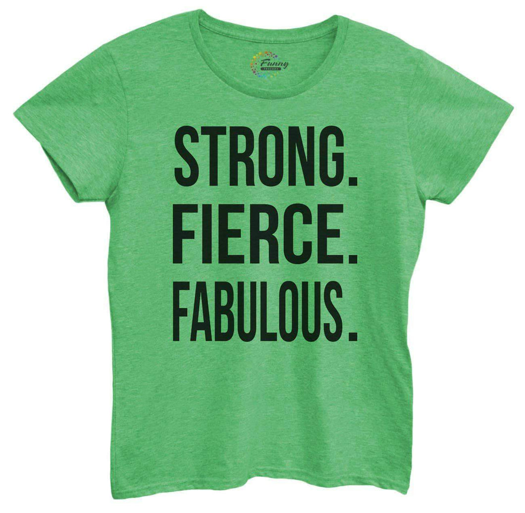 Womens Strong, Fierce, Fabulous. Tshirt Small Womens Tank Tops Green Tshirt