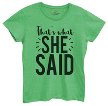 Womens That's What She Said Tshirt Small Womens Tank Tops Green Tshirt