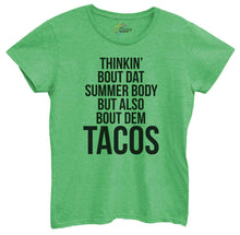 Womens Thinkin Bout Dat Summer Body But Also Bout Dem Tacos Tshirt Small Womens Tank Tops Green Tshirt