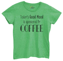 Womens Today's Good Mood Is Sponsored By Coffee Tshirt Small Womens Tank Tops Green Tshirt