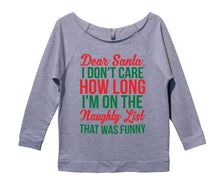 Dear Santa, I Don't Care How Long I'm On The Naughty List That Was Funny Womens 3/4 Long Sleeve Vintage Raw Edge Shirt Small Womens Tank Tops Grey