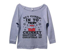 He's Climbin' In Yo Chimney Snatchin' Yo Christmas Up Womens 3/4 Long Sleeve Vintage Raw Edge Shirt Small Womens Tank Tops Grey