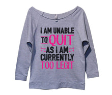I Am Unable To Quit As I Am Currently Too Legit Womens 3/4 Long Sleeve Vintage Raw Edge Shirt Small Womens Tank Tops Grey