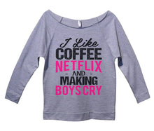 I Like Coffee Netflix And Making Boys Cry Womens 3/4 Long Sleeve Vintage Raw Edge Shirt Small Womens Tank Tops Grey