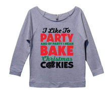I Like To Party And By Party I Mean Bake Christmas Cookies Womens 3/4 Long Sleeve Vintage Raw Edge Shirt Small Womens Tank Tops Grey