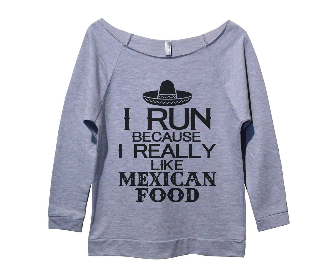 I Run Because I Really Like Mexican Food Womens 3/4 Long Sleeve Vintage Raw Edge Shirt Small Womens Tank Tops Grey