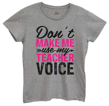 Womens Don't Make Me Use My Teacher Voice Tshirt Small Womens Tank Tops Grey Tshirt