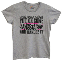 Womens Drink Some Coffee Put On Some Gangsta Rap And Handle It Tshirt Small Womens Tank Tops Grey Tshirt